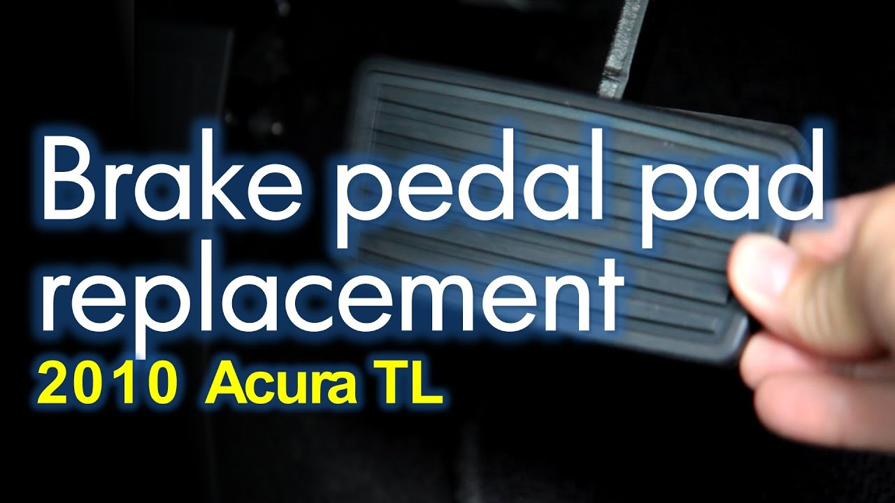 Brake Pedal Pad Replacement: Acura TL 2010 - YouTube