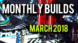 March 2018 Budget PC Builds [Monthly Builds 6]