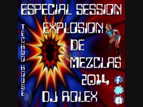 ESPECIAL SESSION EXPLOSION DE MEZCLAS 2014 BY DJ ROLEX
