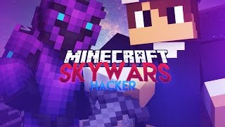 Minecraft Skywars | HACKER (FUNNY/FAILS MOMENTS)