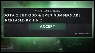 Dota 2 But Odd & Even Numbers Are Increased By 1 & 2