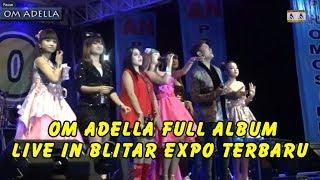 Om Adella Full Album Live In Blitar Expo Terbaru