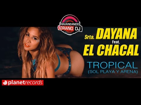 Srta. Dayana Feat. El Chacal Tropical (Sol Playa y Arena) pop music videos 2016