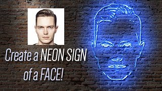 Photoshop: How to Make a NEON Sign of Your Face!