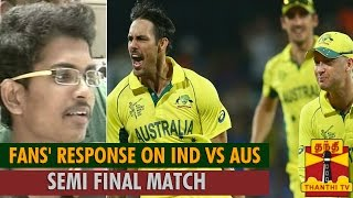 "Fans' Response on ""India vs Australia"" Semi Final Macth"