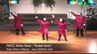 Gospel Mime - Sweet Jesus