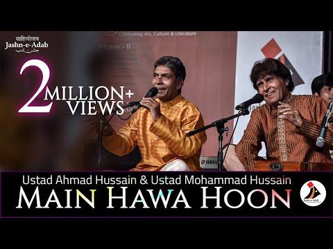 Download  Main Hawa Hoon | Ustad Ahmad Hussain & Ustad Mohammad Hussain | Jashn-e-Adab Gratis, download lagu terbaru