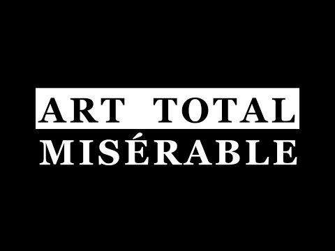 Art Total Misérable