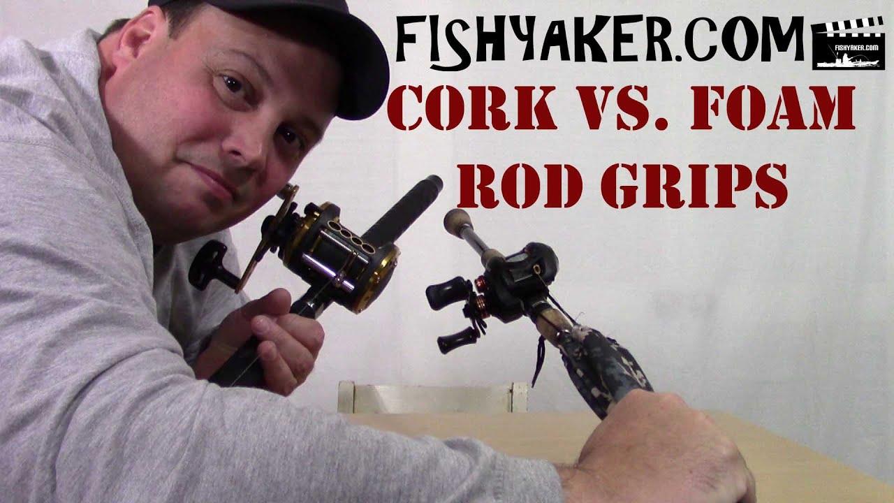 Cork vs  Foam Fishing Rod Grips  It s your preference  Episode 234