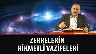 Osman BOSTAN - Zerrelerin Hikmetli Vazifeleri