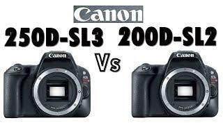 Canon Rebel SL3 , EOS 250D vs Canon Rebel SL2 , EOS 200D