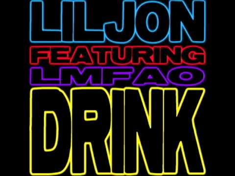 Lil Jon - Drink ft. LMFAO [NEW - 2011]