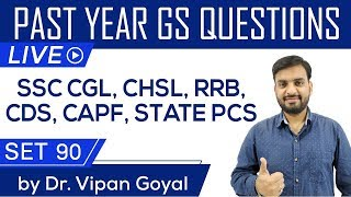 Previous year GS questions Set 90 for RRB NTPC, SSC CGL CPO CHSL CDS CAPF PCS by Dr. Vipan Goyal