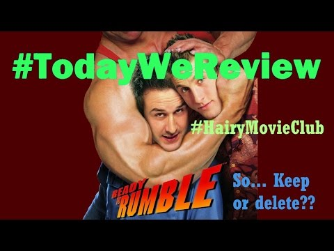 #TodayWeReview~48: Ready To Rumble (2000) For #HairyMovieClub