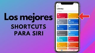 #ShortCuts Mejores Atajos o ShortCuts Para Siri iPhone X, iPhone XS iPhone XS Max
