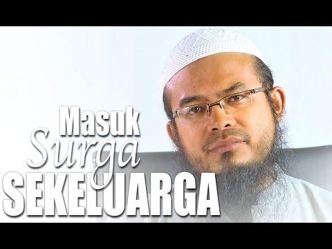 Ceramah Singkat: Masuk Surga Sekeluarga - Ustadz Anas Burhanuddin, MA.