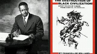 Chancellor Williams: The Destruction Of Black Civilization(audiobk)pt3