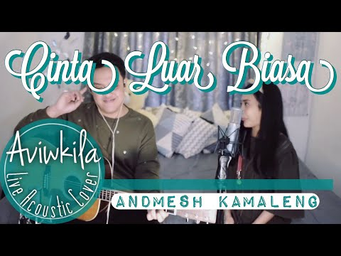 Download Andmesh Kamaleng - Cinta Luar Biasa Live Acoustic Cover by Aviwkila Mp4 baru