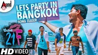 Kumari 21F   Lets Party in Bangkok   New Kannada Song Teaser   Chowka Boys   Pranam Devaraj   2018