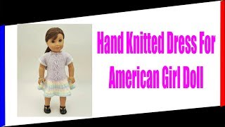 Hand Knitted Dress For American Girl Doll