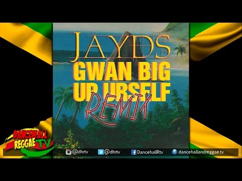 JAYDS - Gwaan Big Up Urself {Remix} (Explicit) ▶Dancehall ▶Reggae 2016