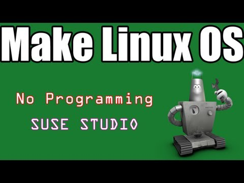 0 Linux Tutorials [02]   Make Your Own Linux OS Using Suse Studio
