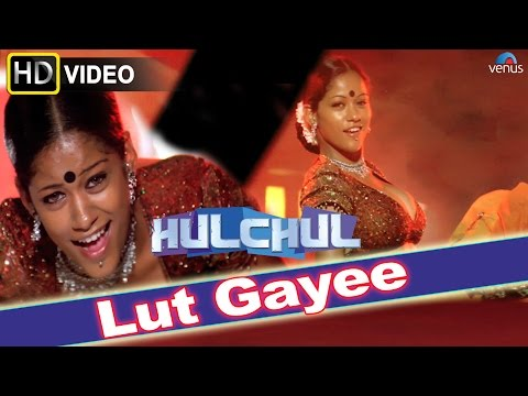 Lut Gayee (HD) Full Video Song | Hulchul | Akshaye Khanna Kareena...
