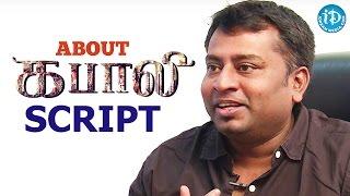 Kabali Editor Praveen KL about Kabali Script || Kollywood Talks With iDream
