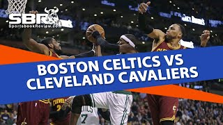Boston Celtics vs Cleveland Cavaliers Game 3 | NBA Playoffs Betting Tips