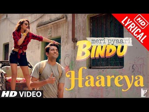 download lagu Haareya - Full Song  Meri Pyaari Bindu  gratis