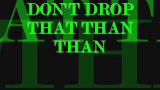 DON'T DROP THAT THAN THAN