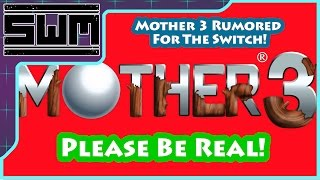 Mother 3 To The Nintendo Switch? Please Be Real!