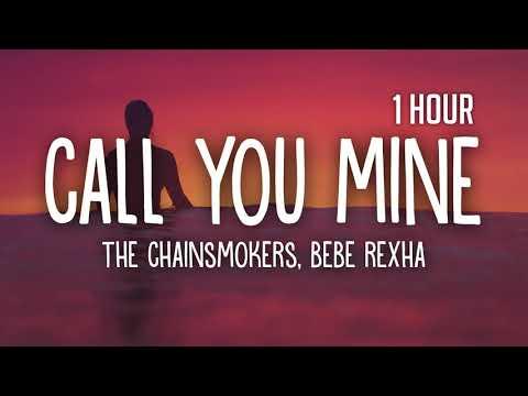 The Chainsmokers, Bebe Rexha - Call You Mine [1 Hour] Loop