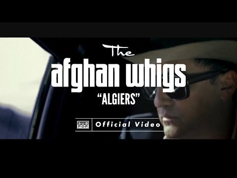 The Afghan Whigs - Algiers [OFFICIAL VIDEO] klip izle