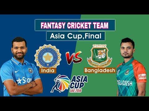 IND vs BAN Final Match Asia Cup 2018 dream11 team india vs bangladesh Asia cup 2018 final match