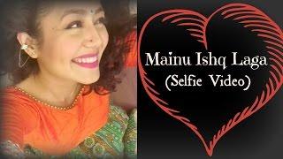 download lagu Neha Kakkar  Mainu Ishq Laga Selfie   gratis