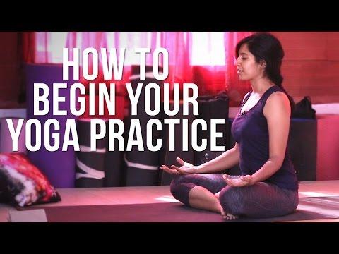 How to begin your yoga practice