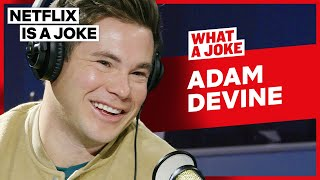 Adam DeVine Tells How He Met Blake Anderson & Anders Holm | What A Joke | Netflix Is A Joke
