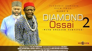Diamond Ossai Nigerian Igbo Movie [Part 2] - Sequel to Oso Ossai & Saint Ossai