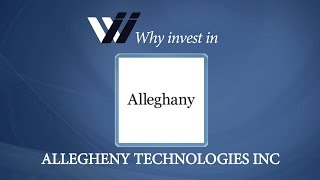 Allegheny Technologies Inc - Why Invest in