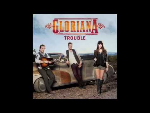 Gloriana  Trouble Official Audio
