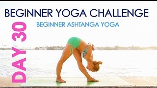Day 30 Beginner Yoga Challenge - Beginner Ashtanga Yoga