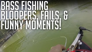 Bass Fishing Bloopers, Fails, & Funny Moments!