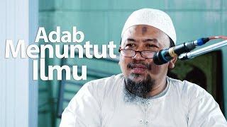 Kajian Umum : Adab Menuntut Ilmu - Ustadz Mahfudz Umri, Lc.