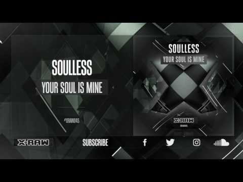 Soulless - Your Soul Is Mine (#XRAW045)