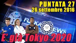 FIJLKAM NEWS 27 - E' già Tokyo 2020