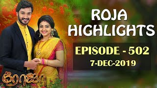 ROJA Serial Highlights | Episode 502 | 7th Dec 2019