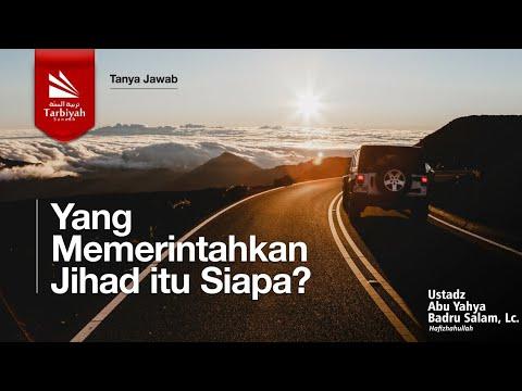 Yang Memerintahkan Jihad Siapa Ulil Amrinya ? | Ustadz Abu Yahya Badru Salam, Lc