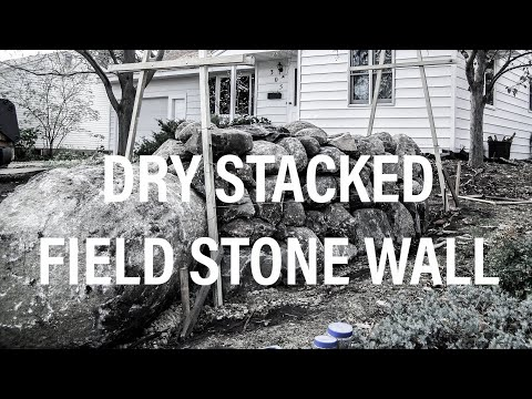 Dry Stacked Field Stone Wall Youtube