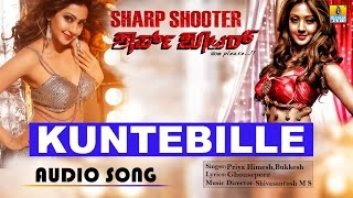 Kuntebille | Sharp Shooter | Audio Song | feat. Diganth, Sangeetha Chauhan, Aindritha Ray